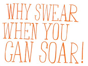 Why swear when you can soar!
