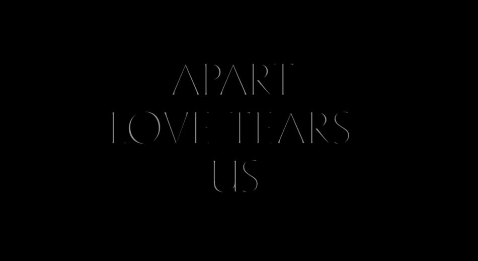 Apart love tears us