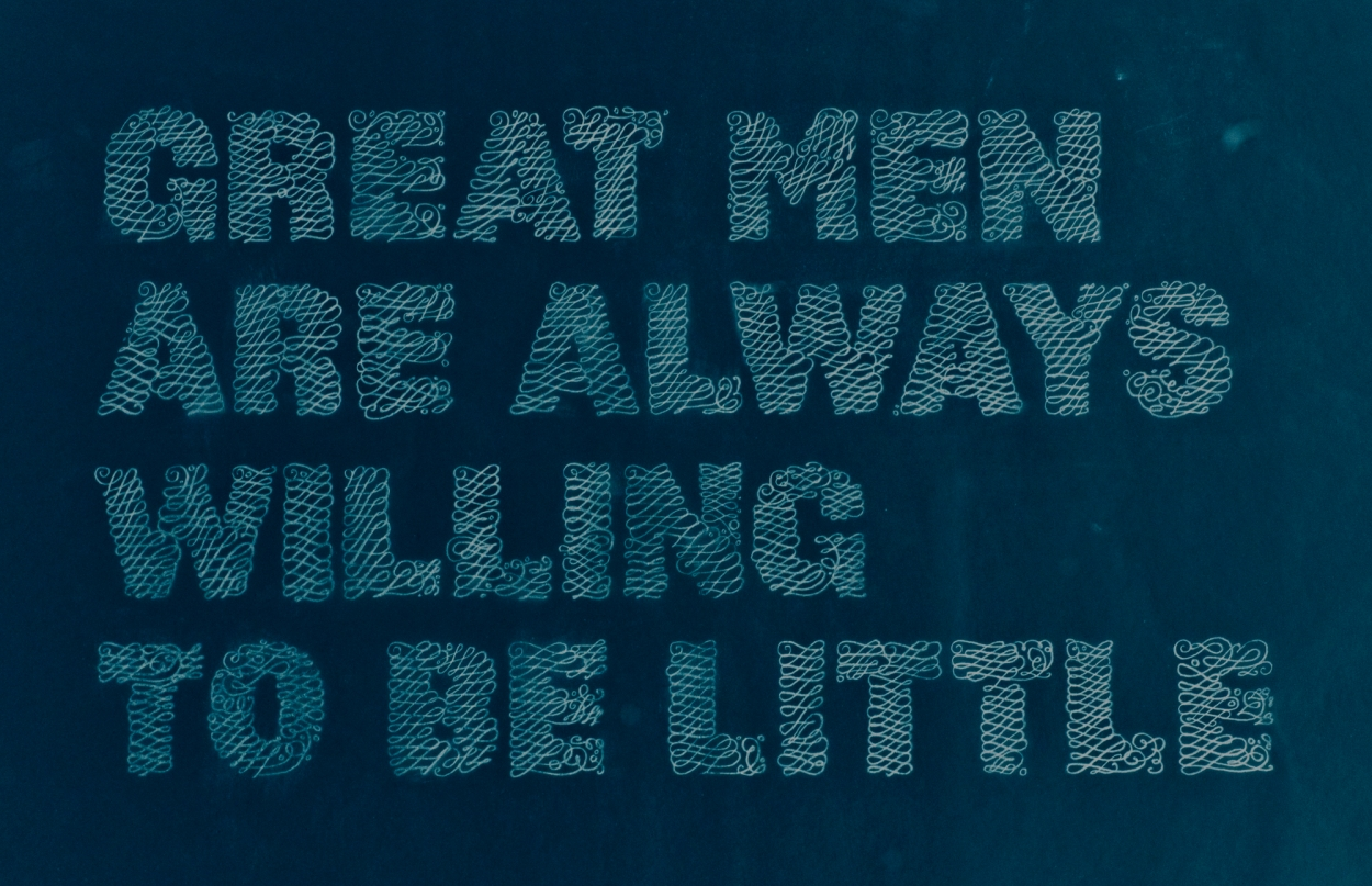 Great men are always willing to be little.